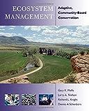 Ecosystem Management: Adaptive, Community-Based Conservation