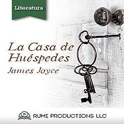 La Casa de Huespedes: (Dublineses) [Guest House (Dubliners)]