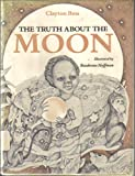 img - for The Truth About the Moon book / textbook / text book