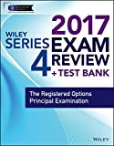 Wiley FINRA Series 4 Exam Review 2017: The Registered Options Principal Examination