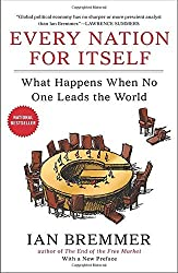 Every Nation for Itself: What Happens When No One Leads the World by Ian Bremmer (30-Apr-2013) Paperback