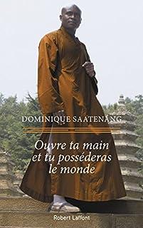 Dominique Saatenang - Ouvre ta main et tu posséderas le monde