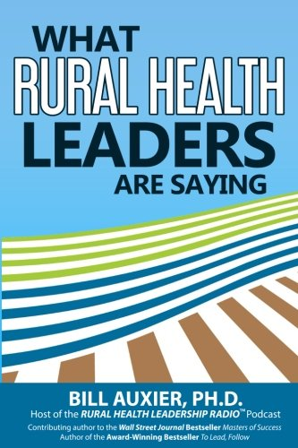 What Rural Health Leaders are Saying