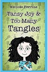 Tansy Joy and Too Many Tangles (Joy Series) Paperback