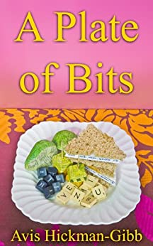 A Plate of Bits by [Hickman-Gibb, Avis]