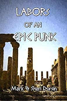 Labors of an Epic Punk by [Dursin, Mark and Sheri]
