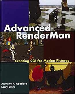 Advanced RenderMan: Creating CGI for Motion Pictures (The Morgan Kaufmann Series in Computer Graphics) by Anthony A. Apodaca (1999-12-22)