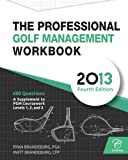 The Professional Golf Management Workbook: A Supplement to PGM Coursework for Levels 1, 2, and 3 (4th Edition)