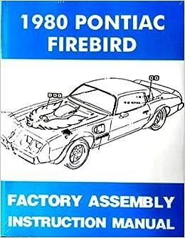 1980 Pontaic Firebird Trans Am Assembly Manual