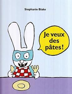 """Afficher """"Je Veux des Pâtes Je veux des pâtes !"""""""