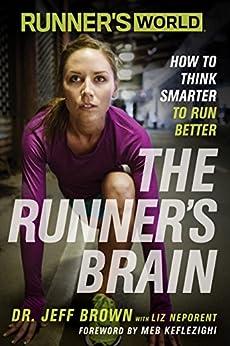 Runner's World The Runner's Brain: How to Think Smarter to Run Better por [Brown, Jeff, Liz Neporent]