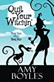 img - for Quit Your Witchin' (Bless Your Witch Book 4) (Volume 4) book / textbook / text book