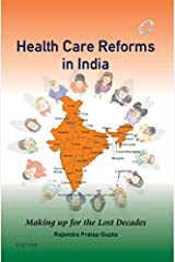 Health Care Reforms in India - E-Book: Making up for the Lost Decades Kindle Edition