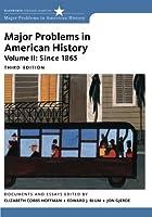 Major Problems in American History, Volume II: Since 1865 (Major Problems in American History Series)