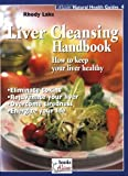 Liver Cleansing Handbook, Rhody Lake, 1553120043