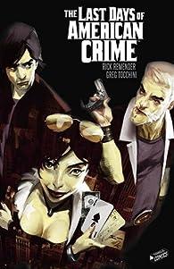 The Last Days of American Crime : Intégrale par Rick Remender
