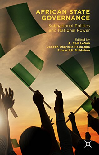 Download African State Governance: Subnational Politics and National Power Pdf