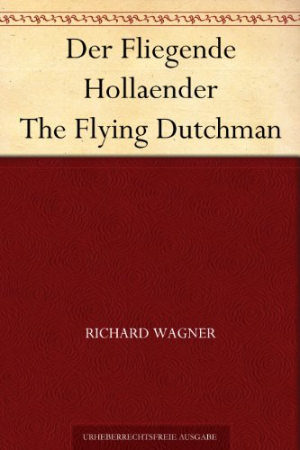 Der Fliegende Hollaender The Flying Dutchman (German Edition)