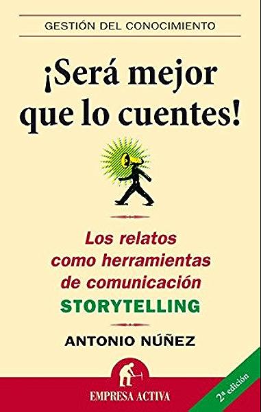 Será mejor que lo cuentes (Gestión del conocimiento) eBook: López, Antonio Núñez: Amazon.es: Tienda Kindle