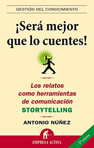 Será mejor que lo cuentes (Gestión del conocimiento) (Spanish Edition) by [