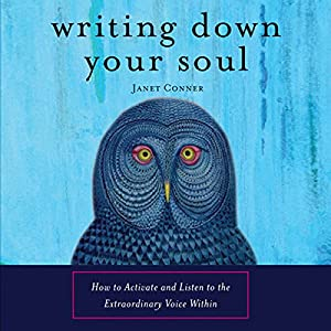 Writing Down Your Soul Audiobook