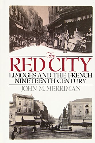 The Red City : Limoges and the French Nineteenth Century