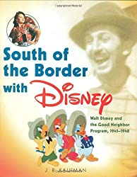 South of the Border With Disney: Walt Disney and the Good Neighbor Program, 1941-1948