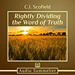 Rightly Dividing the Word of Truth | C. I. Scofield
