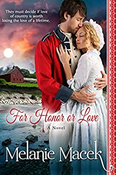 For Honor or Love (Heroes, Hearts, and Honor Book 1) by [Macek, Melanie]