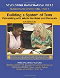 Building a System of Tens Casebook: Calculating with Whole Numbers and Decimals (Developing Mathematical Ideas)