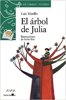 El Árbol De Julia (literatura Infantil (6-11 Años) - Sopa De Libros (teatro)) por Luis Matilla epub