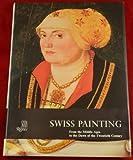 Swiss Painting, Florens Deuchler and Marcel Roethlisberger, 0847800563