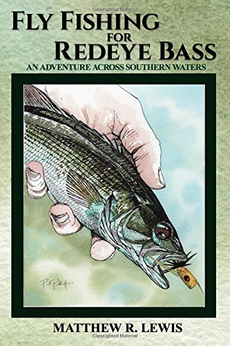 Fly Fishing for Redeye Bass: An Adventure Across Southern Waters