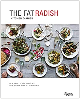 The Fat Radish Kitchen Diaries Ben Towill Phil Winser
