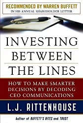 Investing Between the Lines: How to Make Smarter Decisions By Decoding CEO Communications: How to Make Smarter Desisions by Decoding Ceo Communications by Rittenhouse, L.J. (2013)