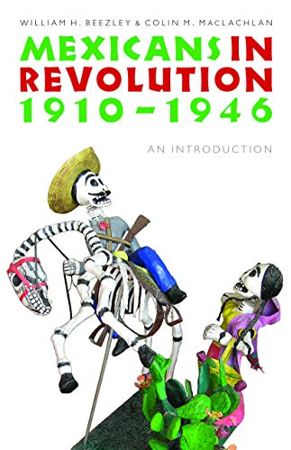 Mexicans in Revolution, 1910-1946: An Introduction (The...