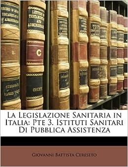 Book La Legislazione Sanitaria in Italia: Pte 3. Istituti Sanitari Di Pubblica Assistenza
