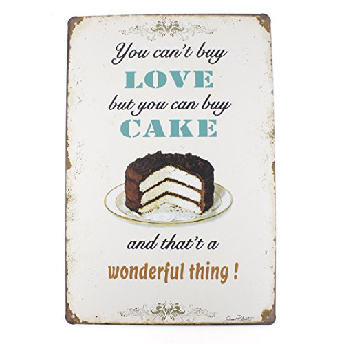 Cake Plaque - 12x8 Inches Pub,bar,beverage,beer Series Wall Decor Hanging Metal Tin Sign Plaque (YOU CAN'T BUY LOVE BUT YOU CAN BUY CAKE)