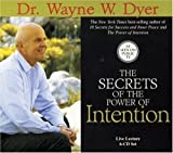 The Secrets of the Power of Intention: Live Lecture (6-CD Set) by Dyer Dr., Dr. Wayne W. Unabridged Edition (3/1/2004)