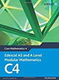 Edexcel AS and A Level Modular Mathematics Core Mathematics 4 C4 (Edexcel GCE Modular Maths)