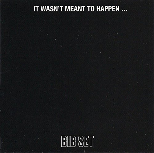 BIB Set - It Wasn't Meant To Happen... (CD)