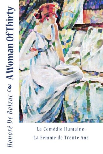 A Woman Of Thirty: La Comédie Humaine: La Femme de Trente Ans ebook