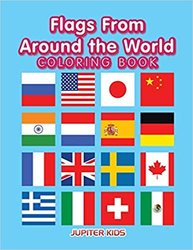 Flags From Around the World Coloring Book: Jupiter Kids ...