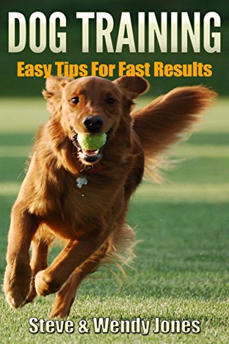Dog Training Tips (Dog Training: Easy Tips For Fast Results)