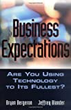 Business Expectations, Bryan P. Bergeron and Jeffrey M. Blander, 0471208345