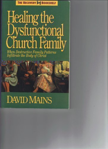 Healing the Dysfunctional Church Family (The Recovery Bookshelf)