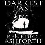 Darkest Past | Benedict Ashforth