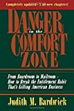 img - for By Judith M. Bardwick Ph.D. - Danger in the Comfort Zone: From Boardroom to Mailroom -- How to (2nd Edition) (1995-05-18) [Paperback] book / textbook / text book