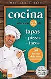 COCINA X3: TAPAS + PIZZAS + TACOS: 54 deliciosas recetas para disfrutar (Colección Cocina Fácil & Práctica nº 95) (Spanish Edition)