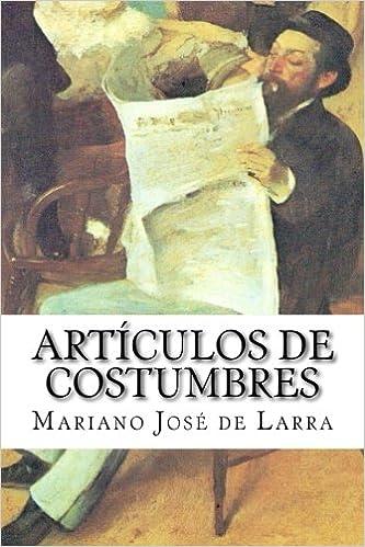 Artículos De Costumbres Spanish Edition 9781503067127 De Larra Mariano José Books